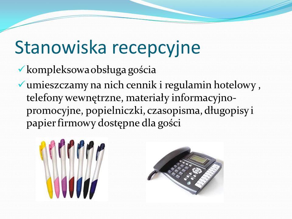 Stanowiska recepcyjne kompleksowa obsługa gościa umieszczamy na nich cennik i regulamin hotelowy, telefony wewnętrzne, materiały informacyjno- promocy
