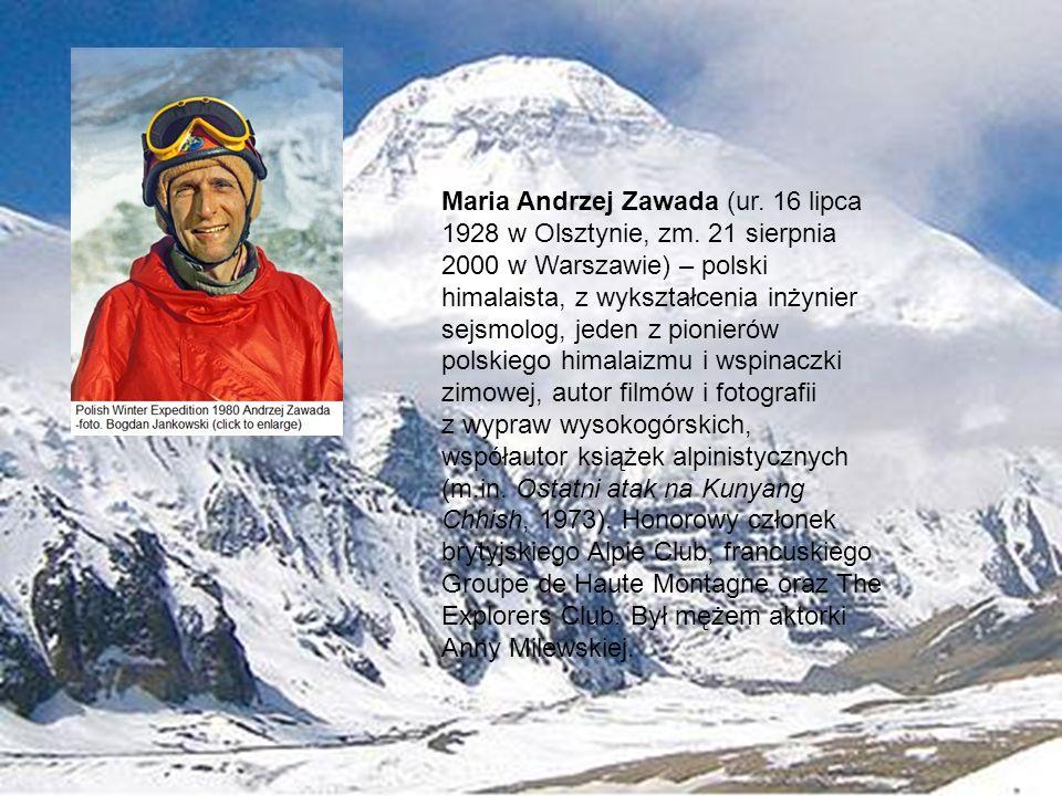 Maria Andrzej Zawada (ur. 16 lipca 1928 w Olsztynie, zm. 21 sierpnia 2000 w Warszawie) – polski himalaista, z wykształcenia inżynier sejsmolog, jeden
