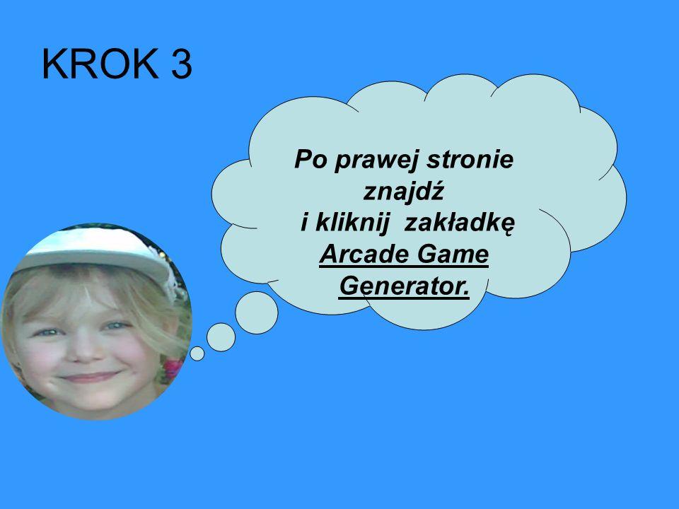 Po prawej stronie znajdź i kliknij zakładkę Arcade Game Generator. KROK 3