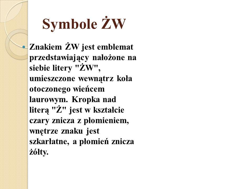 Symbole ŻW Znakiem ŻW jest emblemat przedstawiający nałożone na siebie litery