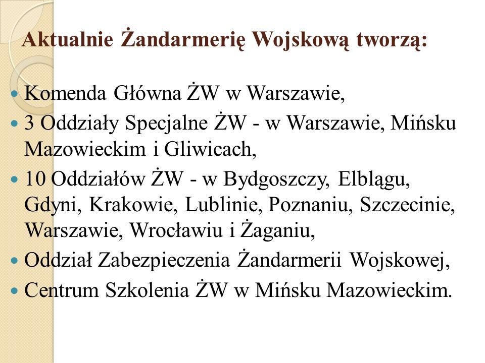 Aktualnie Żandarmerię Wojskową tworzą: Komenda Główna ŻW w Warszawie, 3 Oddziały Specjalne ŻW - w Warszawie, Mińsku Mazowieckim i Gliwicach, 10 Oddzia