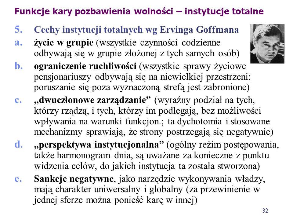 31 Funkcje kary pozbawienia wolności 1. Kara pozbawienia wolności to, niestety, główny środek reakcji prawnokarnej w Polsce. 2. Pełni funkcje nie tylk