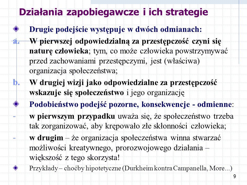 8 Działania zapobiegawcze i ich strategie 1. To, czy i ewentualnie jakie działania profilaktyczne podejmuje się w związku z przestępczością, zależy od