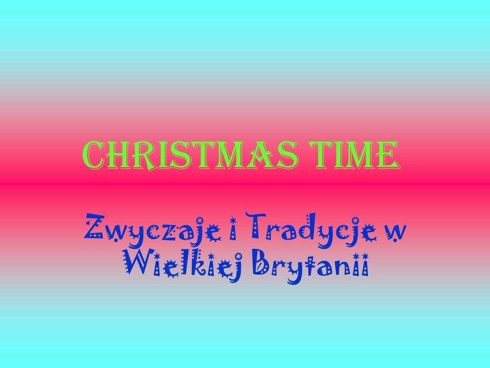 Rozpoczęcie Świąt Anglicy bardzo radośnie wręcz entuzjastycznie świętują Boże Narodzenie które nazywają CHRISTMAS przygotowują się do nich kilka tygodni wcześniej nie obchodzą Wigilii.