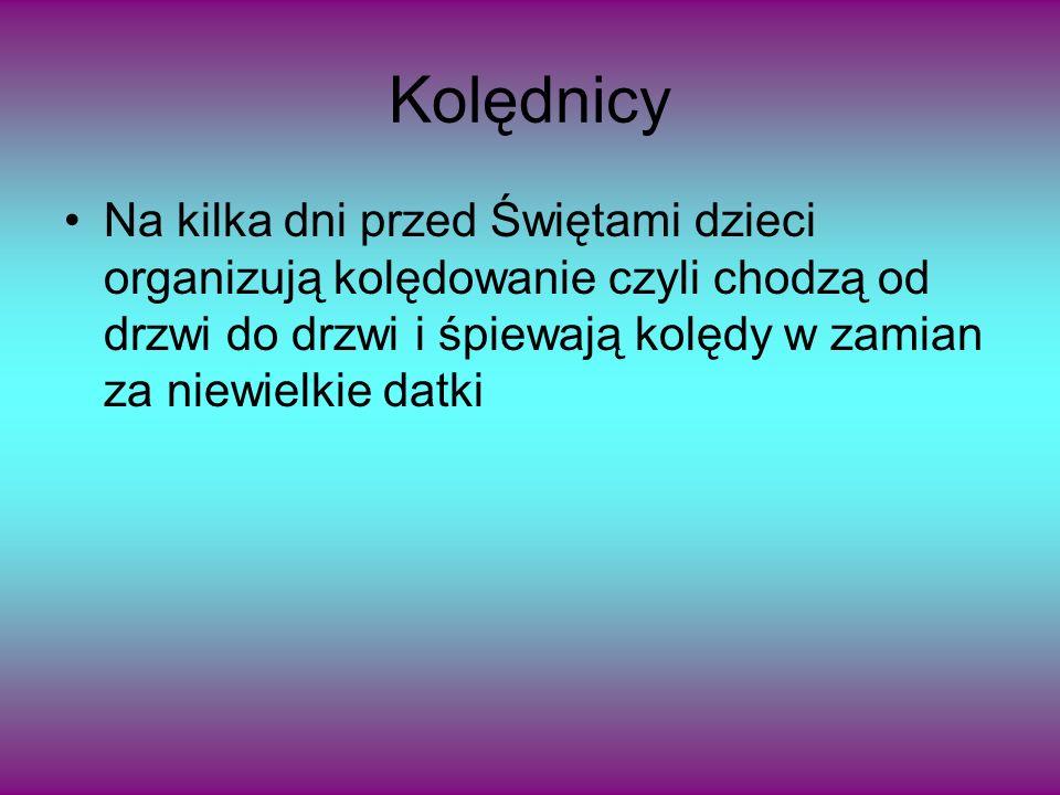 Źródła: http://magia-swiat.web21.pl/6-grudnia- dzien-swietego-mikolaja/http://magia-swiat.web21.pl/6-grudnia- dzien-swietego-mikolaja/ http://www.rp.pl/artykul/577375.html http://wesolychswiat.eu/boze-narodzenie- na-swiecie/swieta-w-anglii/http://wesolychswiat.eu/boze-narodzenie- na-swiecie/swieta-w-anglii/