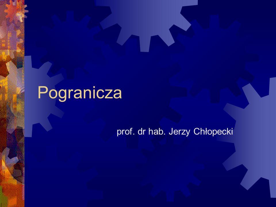 Pogranicza prof. dr hab. Jerzy Chłopecki