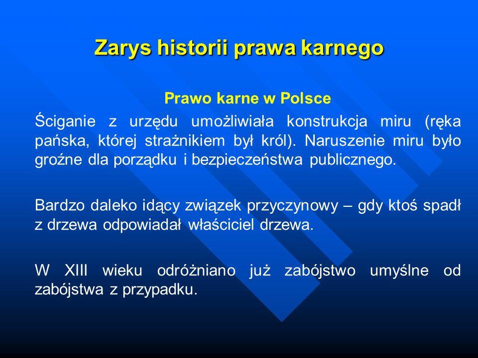 Zarys historii prawa karnego Prawo karne w Polsce Ściganie z urzędu umożliwiała konstrukcja miru (ręka pańska, której strażnikiem był król). Naruszeni