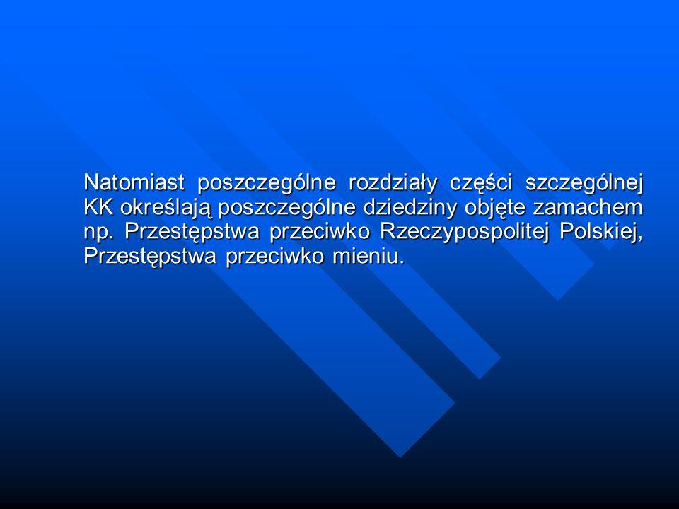Zarys historii prawa karnego Prawo karne w Polsce Nasilenie złej woli było okolicznością obciążającą (wina).