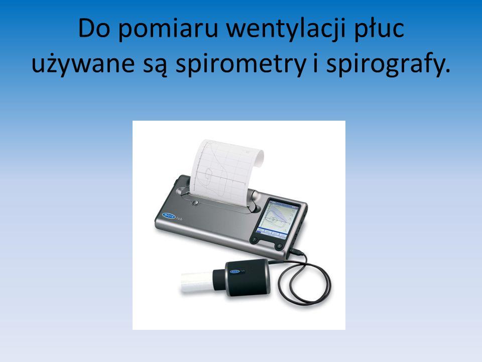 Do pomiaru wentylacji płuc używane są spirometry i spirografy.