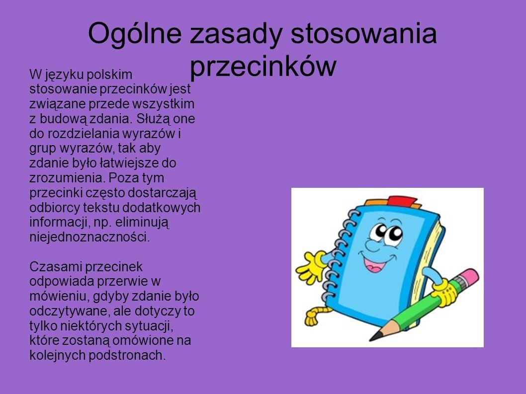 Ogólne zasady stosowania przecinków W języku polskim stosowanie przecinków jest związane przede wszystkim z budową zdania. Służą one do rozdzielania w