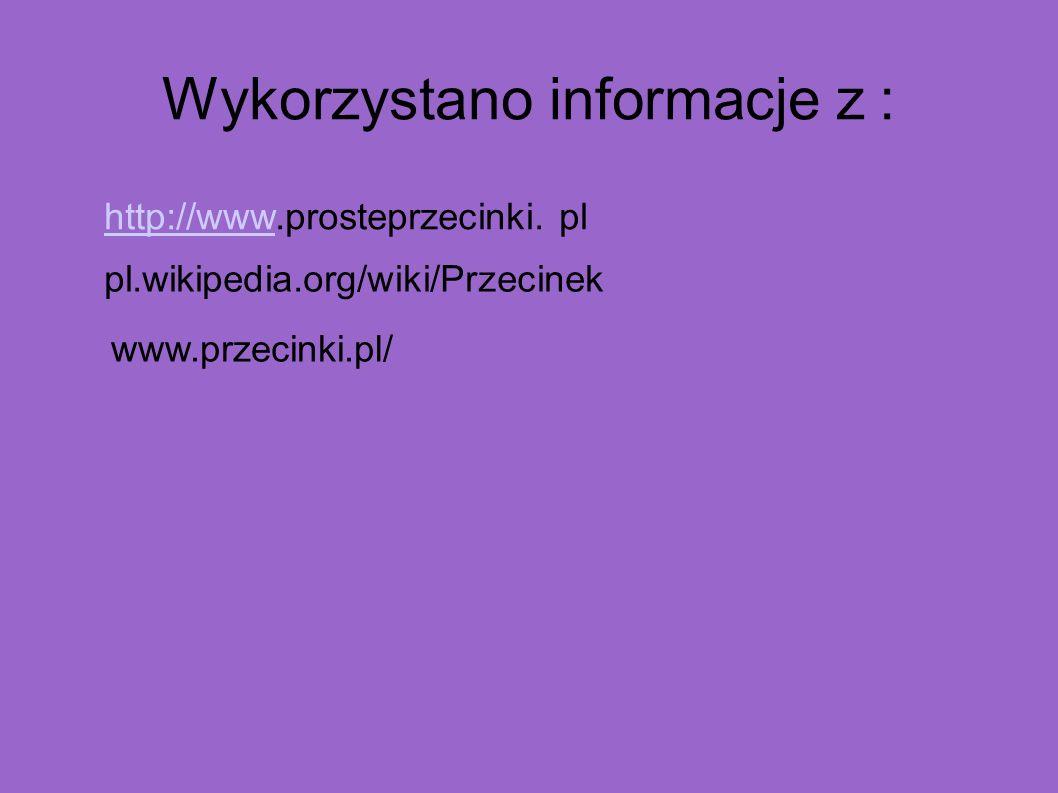 Wykorzystano informacje z : http://wwwhttp://www.prosteprzecinki. pl pl.wikipedia.org/wiki/Przecinek www.przecinki.pl/