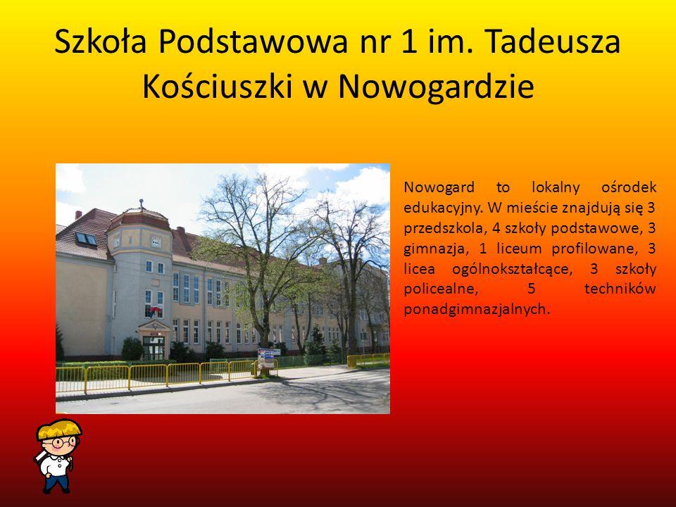 Szkoła Podstawowa nr 1 im. Tadeusza Kościuszki w Nowogardzie Nowogard to lokalny ośrodek edukacyjny. W mieście znajdują się 3 przedszkola, 4 szkoły po