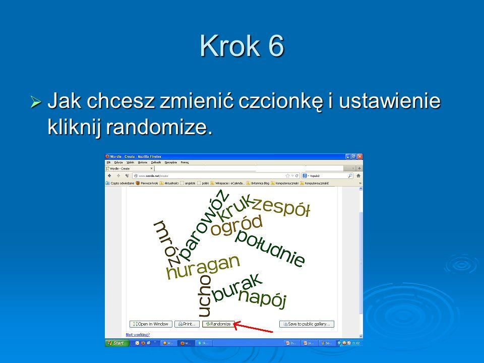 Krok 6 Jak chcesz zmienić czcionkę i ustawienie kliknij randomize. Jak chcesz zmienić czcionkę i ustawienie kliknij randomize.