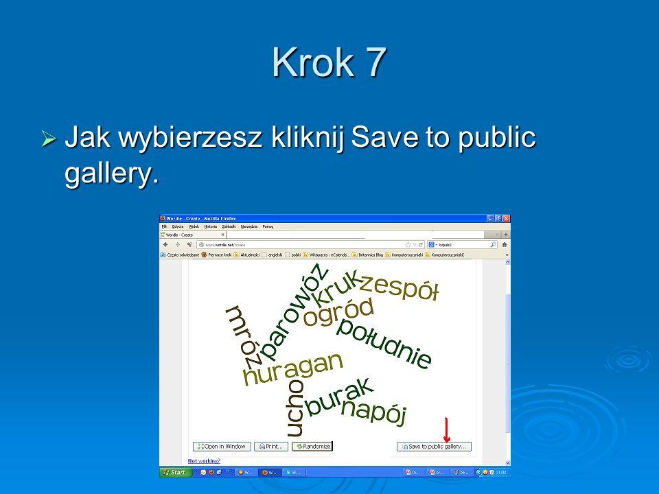 Krok 7 Jak wybierzesz kliknij Save to public gallery. Jak wybierzesz kliknij Save to public gallery.