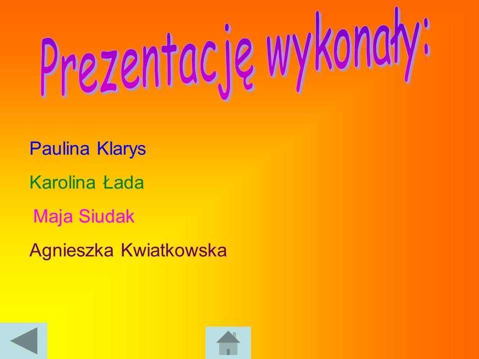Paulina Klarys Karolina Łada Maja Siudak Agnieszka Kwiatkowska