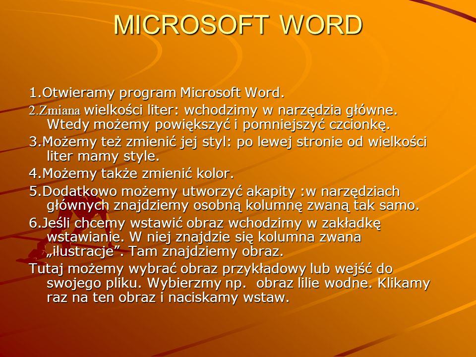MICROSOFT WORD 1.Otwieramy program Microsoft Word. 2.Zmiana wielkości liter: wchodzimy w narzędzia główne. Wtedy możemy powiększyć i pomniejszyć czcio