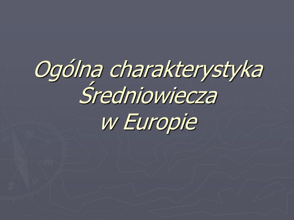 Ogólna charakterystyka Średniowiecza w Europie