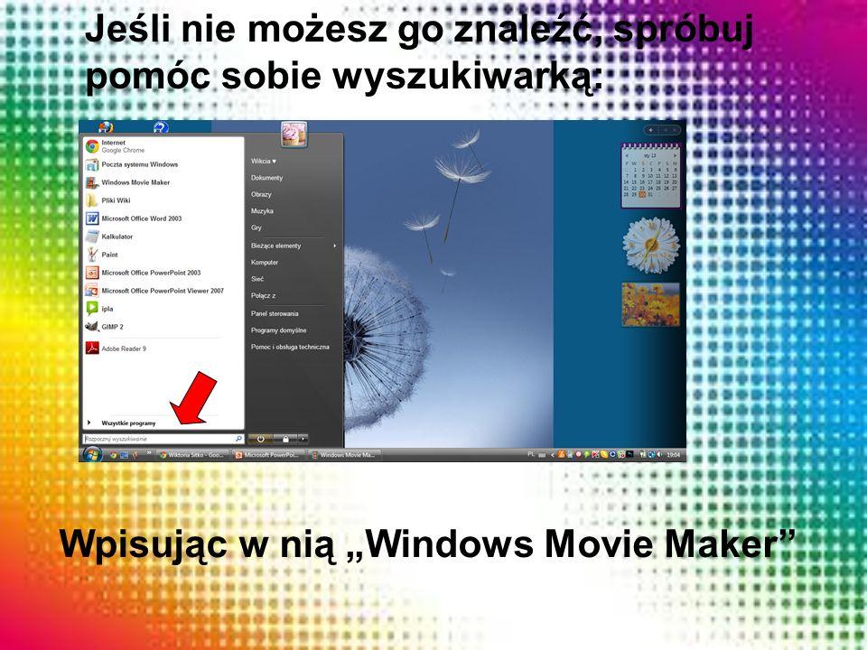 Wpisując w nią Windows Movie Maker Jeśli nie możesz go znaleźć, spróbuj pomóc sobie wyszukiwarką:
