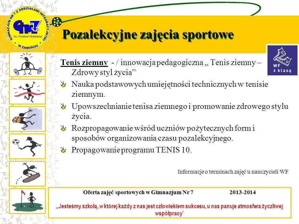 Pozalekcyjne zajęcia sportowe Tenis ziemny - / innowacja pedagogiczna Tenis ziemny – Zdrowy styl życia Nauka podstawowych umiejętności technicznych w