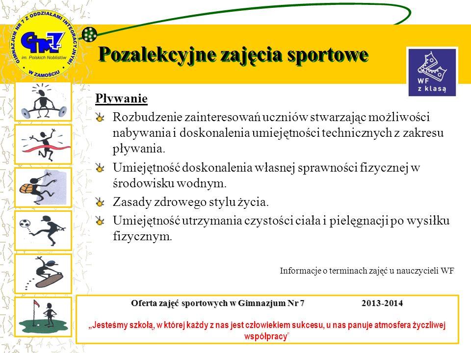 Pozalekcyjne zajęcia sportowe Pływanie Rozbudzenie zainteresowań uczniów stwarzając możliwości nabywania i doskonalenia umiejętności technicznych z za