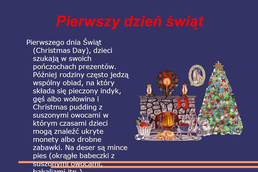 Pierwszy dzień świąt Pierwszego dnia Świąt (Christmas Day), dzieci szukają w swoich pończochach prezentów.