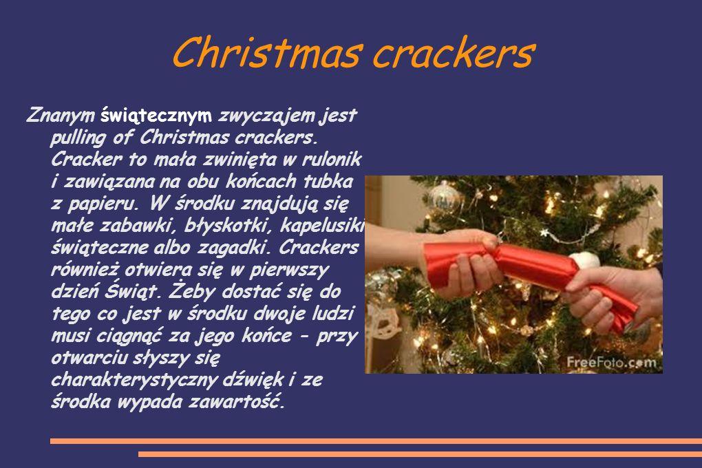 Christmas crackers Znanym świątecznym zwyczajem jest pulling of Christmas crackers.