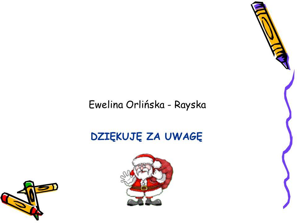 Ewelina Orlińska - Rayska DZIĘKUJĘ ZA UWAGĘ