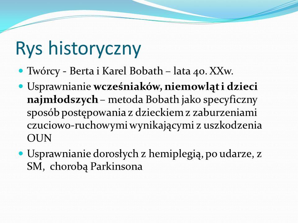 Rys historyczny Twórcy - Berta i Karel Bobath – lata 40. XXw. Usprawnianie wcześniaków, niemowląt i dzieci najmłodszych – metoda Bobath jako specyficz