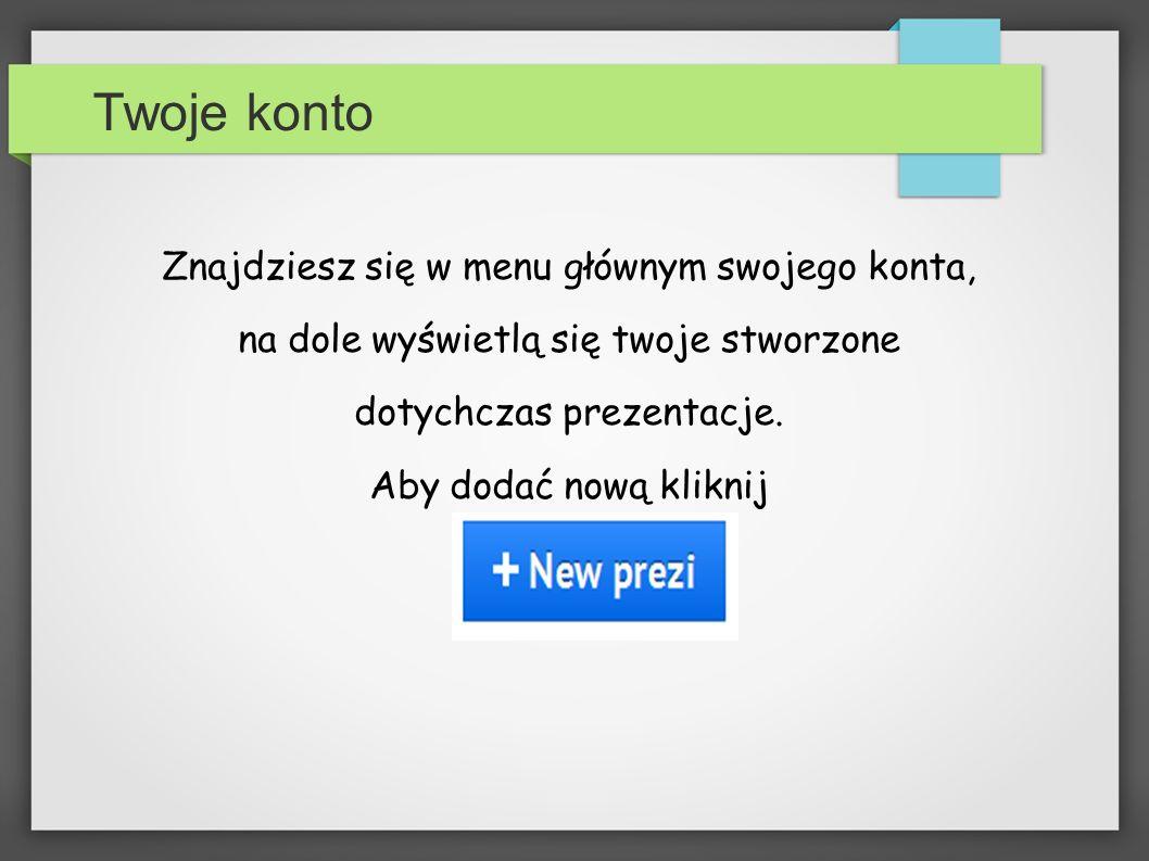 Tworzenie pierwszej prezentacji Okno edytowania nowej prezentacji otworzy się automatycznie w nowej karcie.