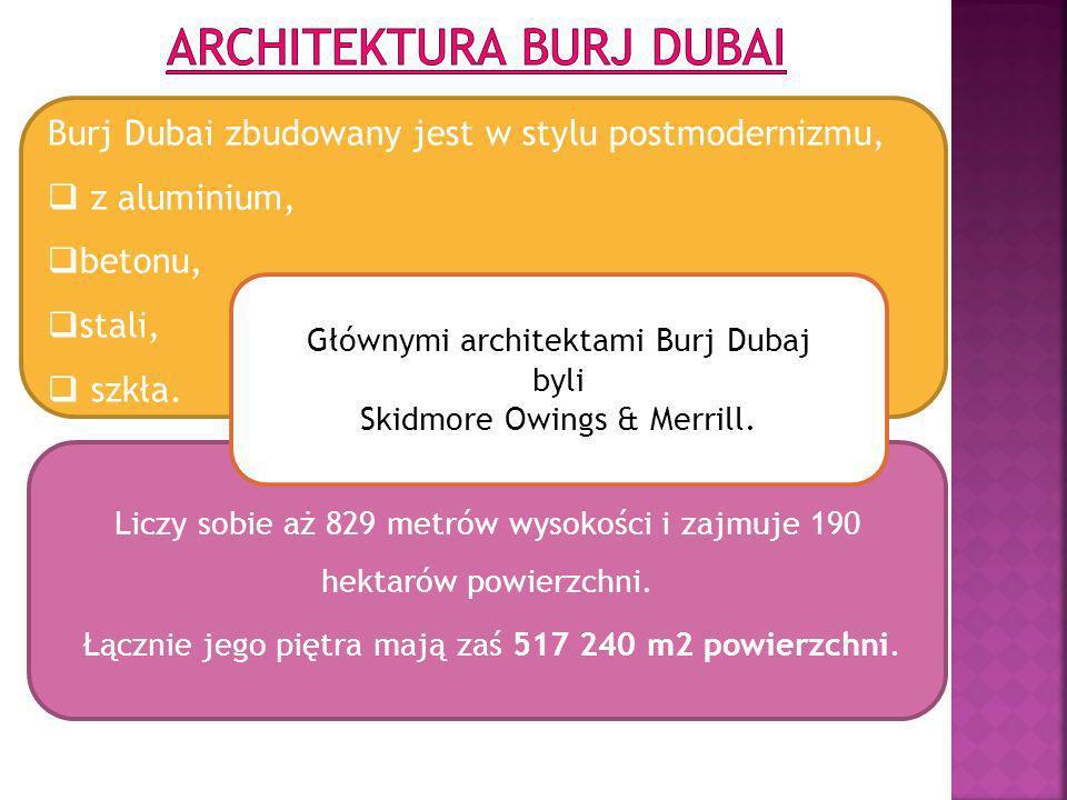 Burj Dubai zbudowany jest w stylu postmodernizmu, z aluminium, betonu, stali, szkła. Liczy sobie aż 829 metrów wysokości i zajmuje 190 hektarów powier
