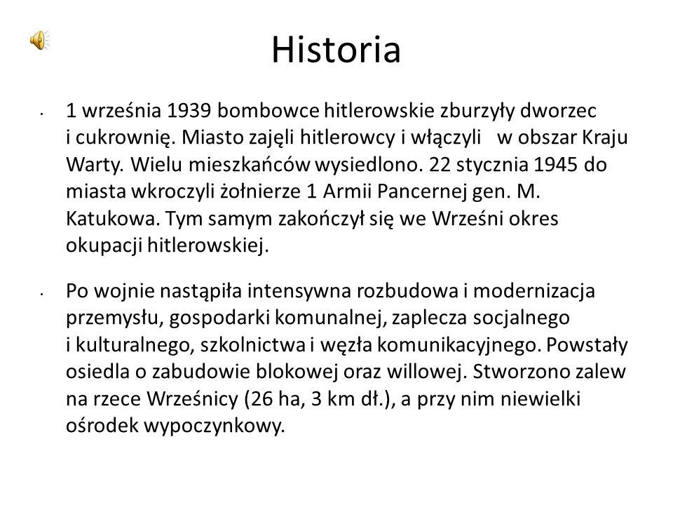 Historia 1 września 1939 bombowce hitlerowskie zburzyły dworzec i cukrownię. Miasto zajęli hitlerowcy i włączyli w obszar Kraju Warty. Wielu mieszkańc