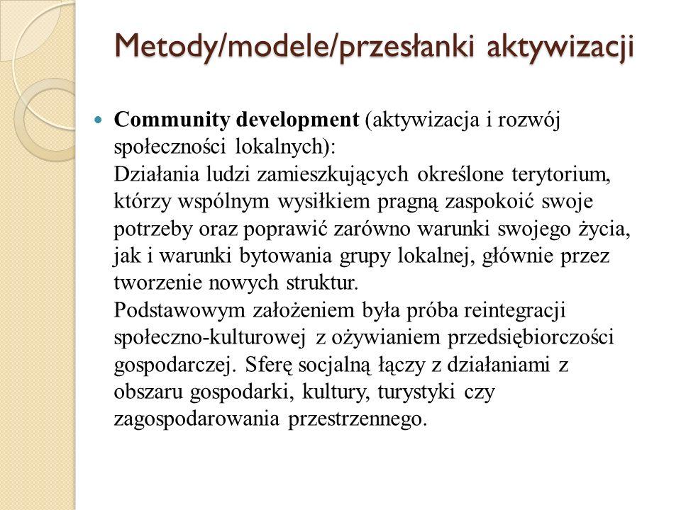 Metody/modele/przesłanki aktywizacji Social-planning (planowanie społeczne w środowisku lokalnym – samorząd) Jest formą pracy najczęściej realizowaną przez samorząd lub jego agendy.