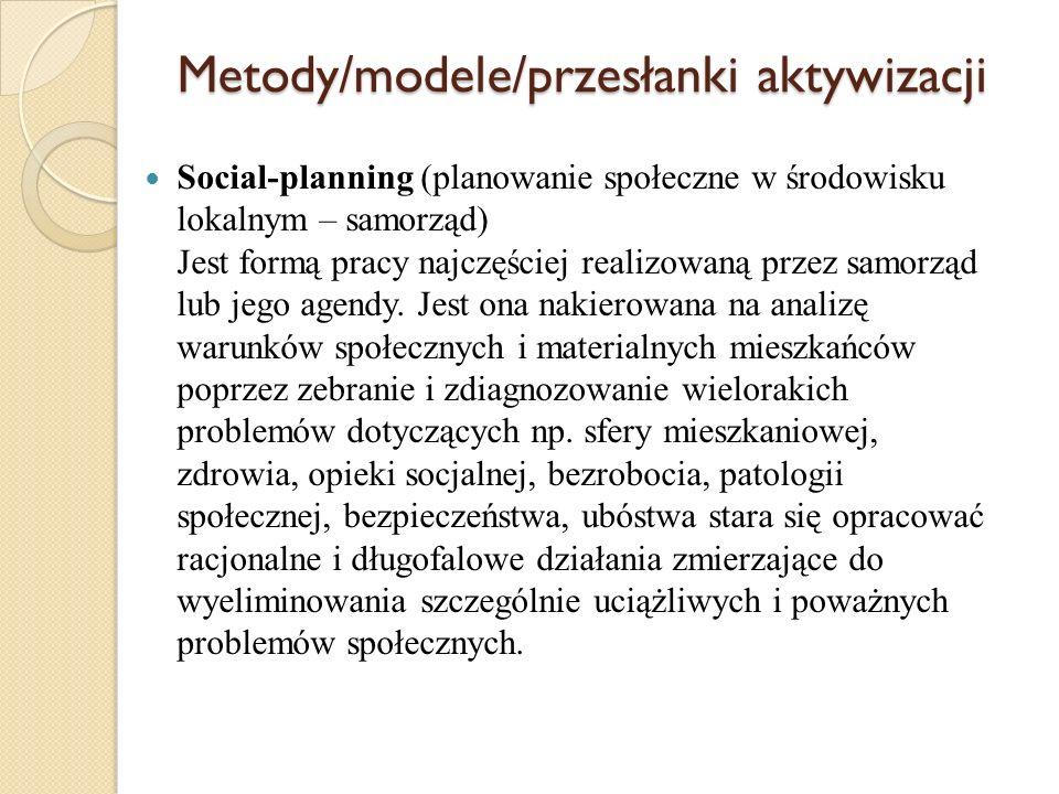 Metody/modele/przesłanki aktywizacji Community building (budowanie i aktywizacja społeczności lokalnej) Metoda aktywizacji społeczności lokalnej, w której nastąpiło przesunięcie akcentu z wywierania nacisku na władzę w kierunku wytwarzania sytuacji współpracy i porozumienia różnych podmiotów życia działających w lokalnym środowisku, przy zapewnieniu życzliwości lokalnej władzy samorządowej.