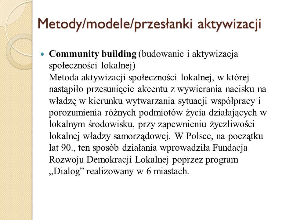 Metody/modele/przesłanki aktywizacji Comprehensive Community Initiatives (kompleksowa koordynacja lokalnych inicjatyw) Dająca się zauważyć także w Polsce różnorodność metod i inicjatyw, mających na celu rozwój lokalny, wymusiła poszukiwanie pewnego modelu, który doprowadziłby do ich całościowego i synergicznego wykorzystania.