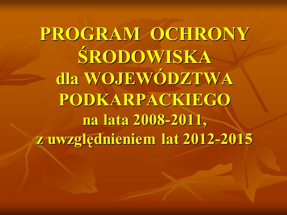 PROGRAM OCHRONY ŚRODOWISKA dla WOJEWÓDZTWA PODKARPACKIEGO na lata 2008-2011, z uwzględnieniem lat 2012-2015