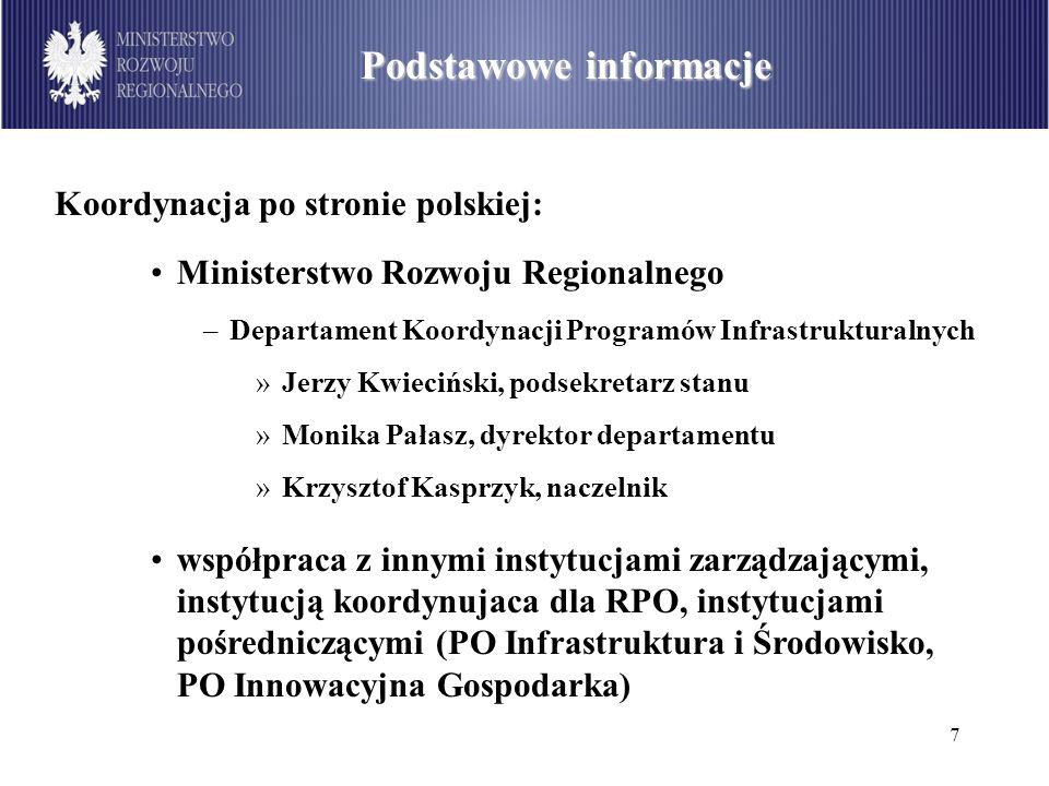 7 Alokacja środków w PO IiŚ Podstawowe informacje Koordynacja po stronie polskiej: Ministerstwo Rozwoju Regionalnego –Departament Koordynacji Programó