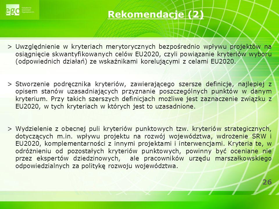 26 >Uwzględnienie w kryteriach merytorycznych bezpośrednio wpływu projektów na osiągnięcie skwantyfikowanych celów EU2020, czyli powiązanie kryteriów