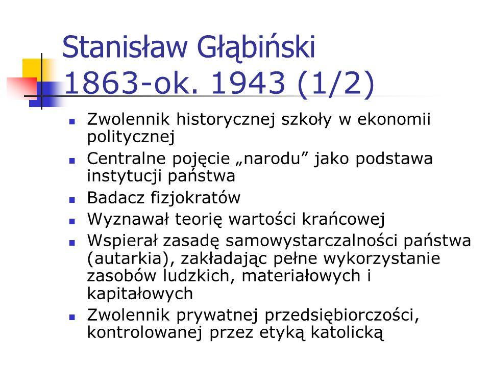 Stanisław Głąbiński 1863-ok. 1943 (1/2) polityk, prawnik, ekonomista. Jeden z czołowych przywódców Stronnictwa Narodowo-Demokratycznego i głównych dzi