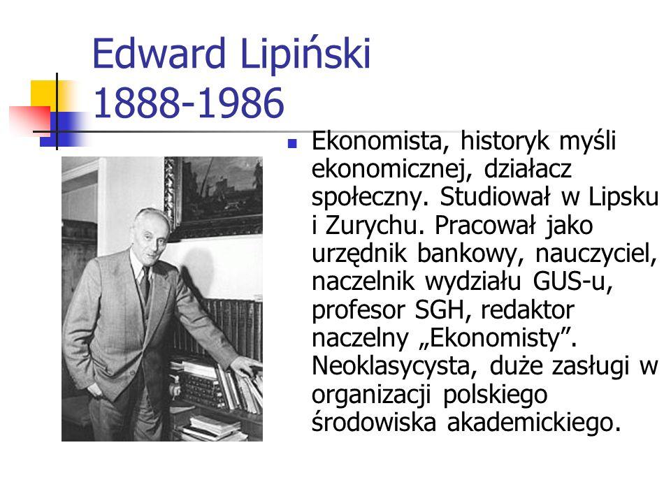 Ośrodek warszawski 1. Edward Lipiński 2. Michał Kalecki 3. Oskar Lange