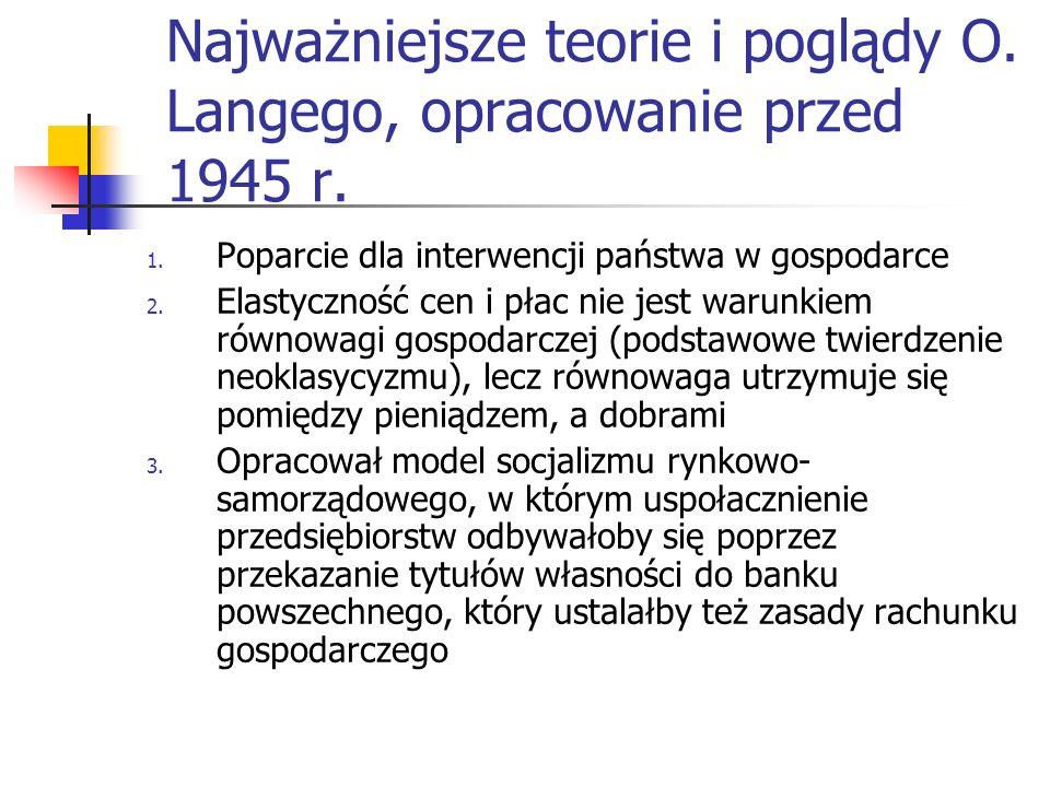 Oskar Lange 1904-1965 Syn fabrykanta włókienniczego z Tomaszowa Mazowieckiego, działacz PPS. Studiował w Poznaniu i Krakowie, potem w Anglii i USA. W