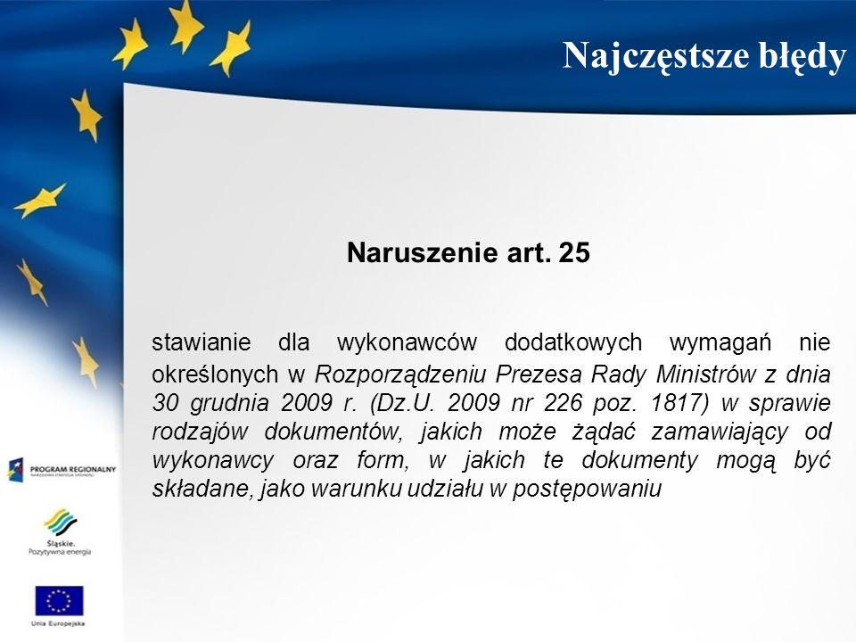 Naruszenie art. 25 stawianie dla wykonawców dodatkowych wymagań nie określonych w Rozporządzeniu Prezesa Rady Ministrów z dnia 30 grudnia 2009 r. (Dz.