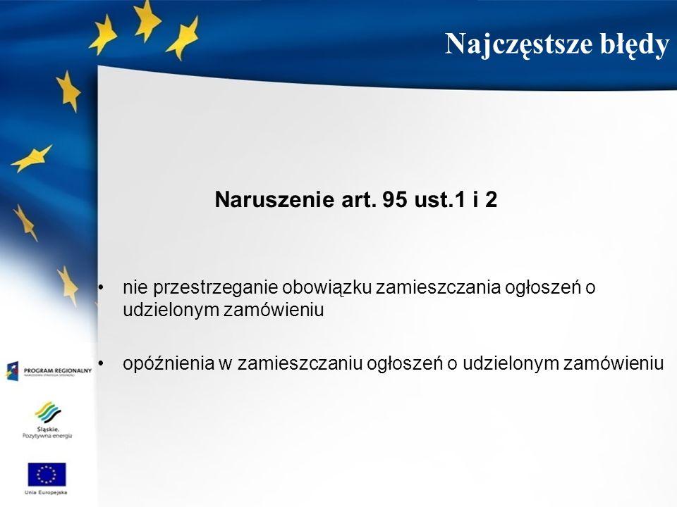 Naruszenie art. 95 ust.1 i 2 nie przestrzeganie obowiązku zamieszczania ogłoszeń o udzielonym zamówieniu opóźnienia w zamieszczaniu ogłoszeń o udzielo