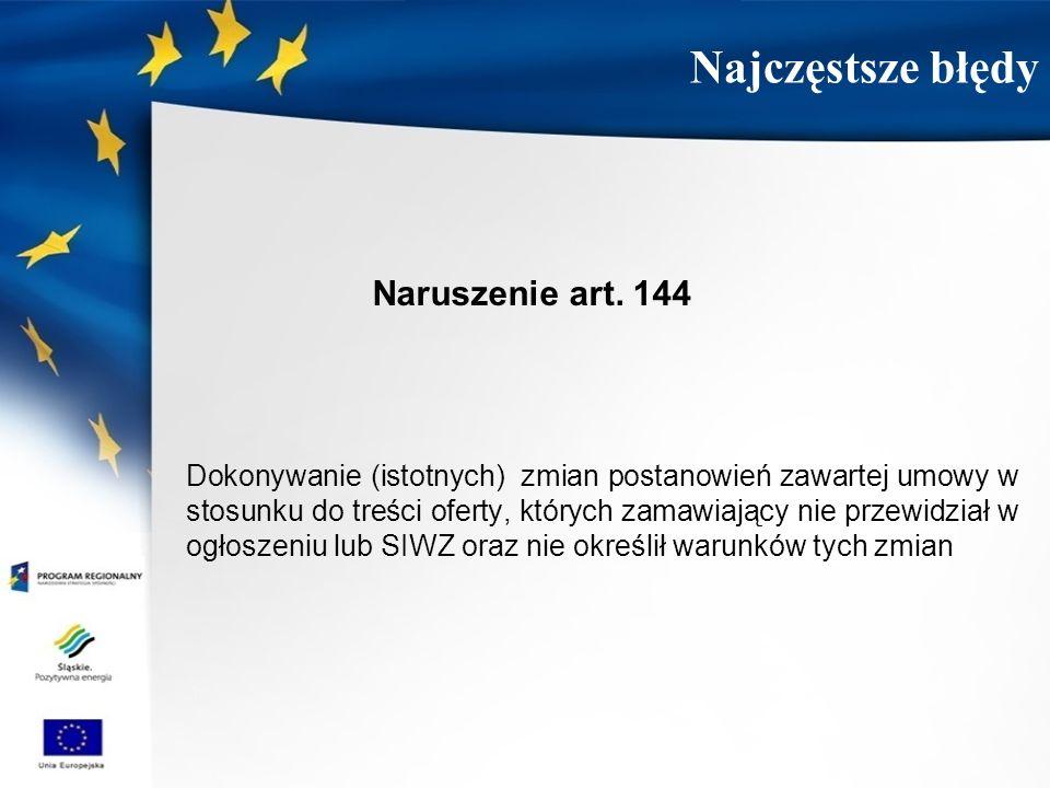 Naruszenie art. 144 Dokonywanie (istotnych) zmian postanowień zawartej umowy w stosunku do treści oferty, których zamawiający nie przewidział w ogłosz