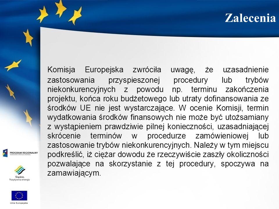 Komisja Europejska zwróciła uwagę, że uzasadnienie zastosowania przyspieszonej procedury lub trybów niekonkurencyjnych z powodu np. terminu zakończeni