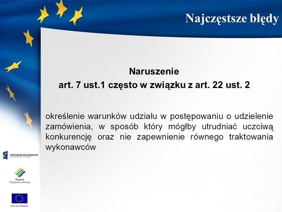 Naruszenie art. 7 ust.1 często w związku z art. 22 ust. 2 określenie warunków udziału w postępowaniu o udzielenie zamówienia, w sposób który mógłby ut