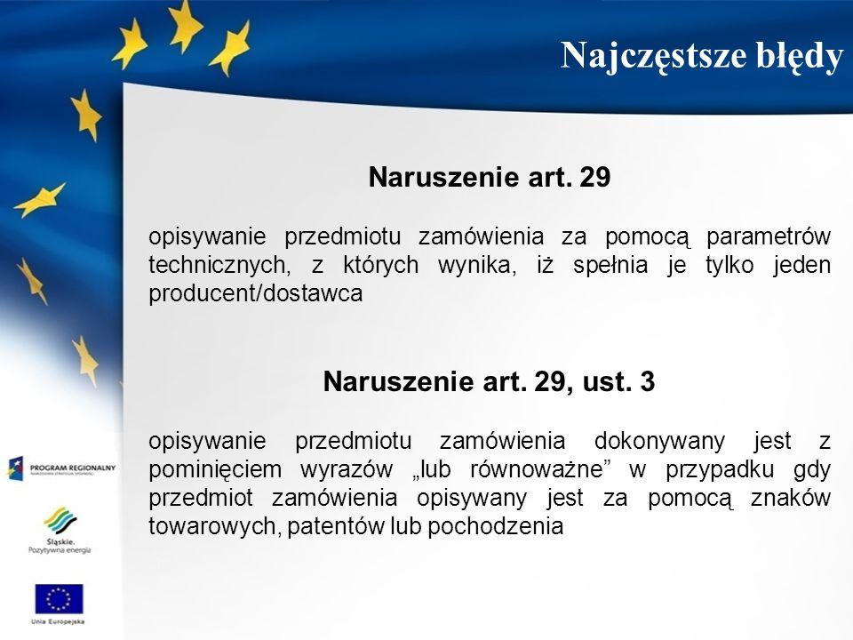 Naruszenie art. 29 opisywanie przedmiotu zamówienia za pomocą parametrów technicznych, z których wynika, iż spełnia je tylko jeden producent/dostawca