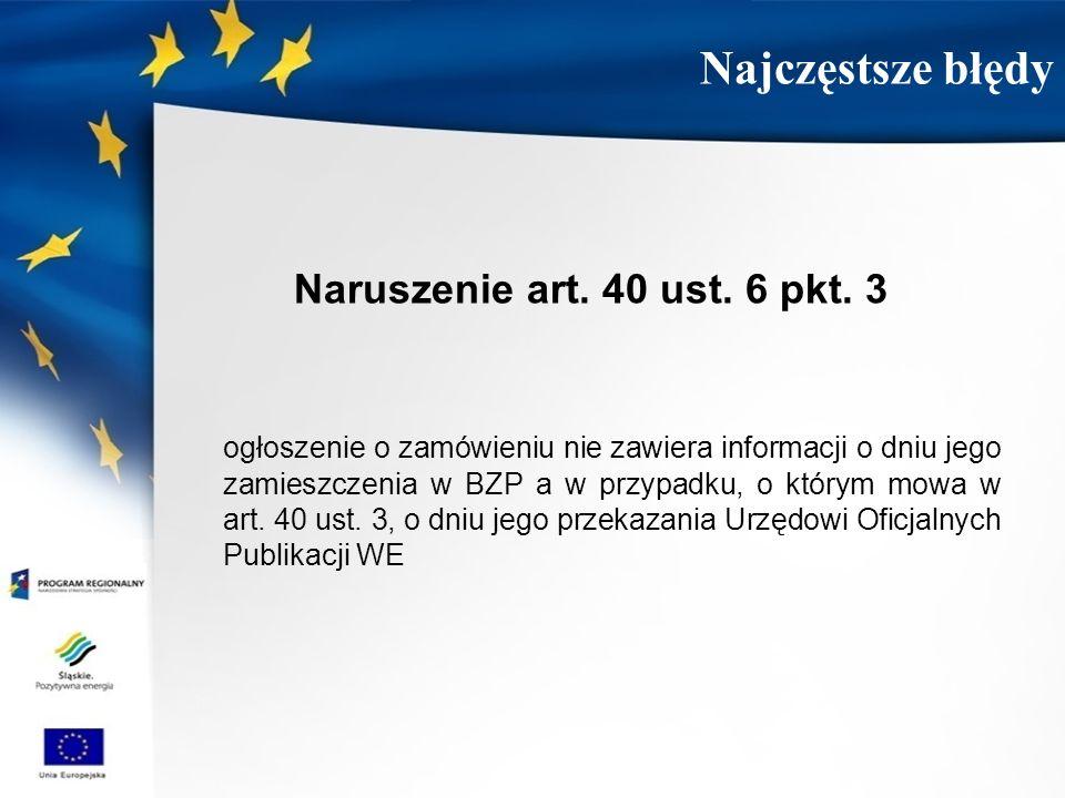Naruszenie art. 40 ust. 6 pkt. 3 ogłoszenie o zamówieniu nie zawiera informacji o dniu jego zamieszczenia w BZP a w przypadku, o którym mowa w art. 40
