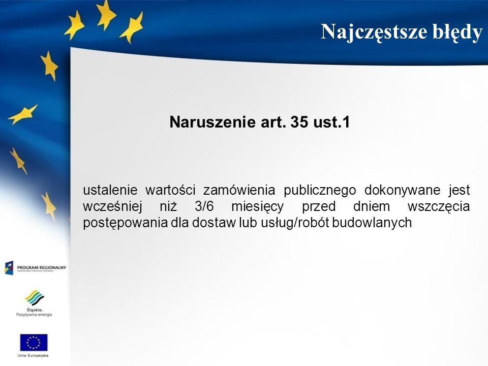 Naruszenie art. 35 ust.1 ustalenie wartości zamówienia publicznego dokonywane jest wcześniej niż 3/6 miesięcy przed dniem wszczęcia postępowania dla d