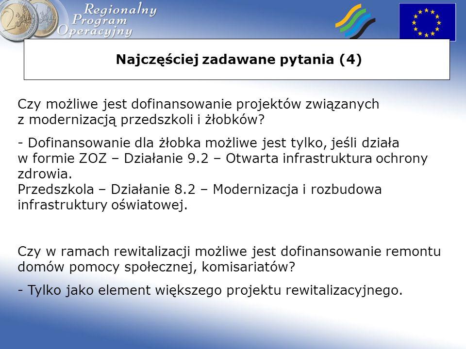 Najczęściej zadawane pytania (4) Czy możliwe jest dofinansowanie projektów związanych z modernizacją przedszkoli i żłobków.