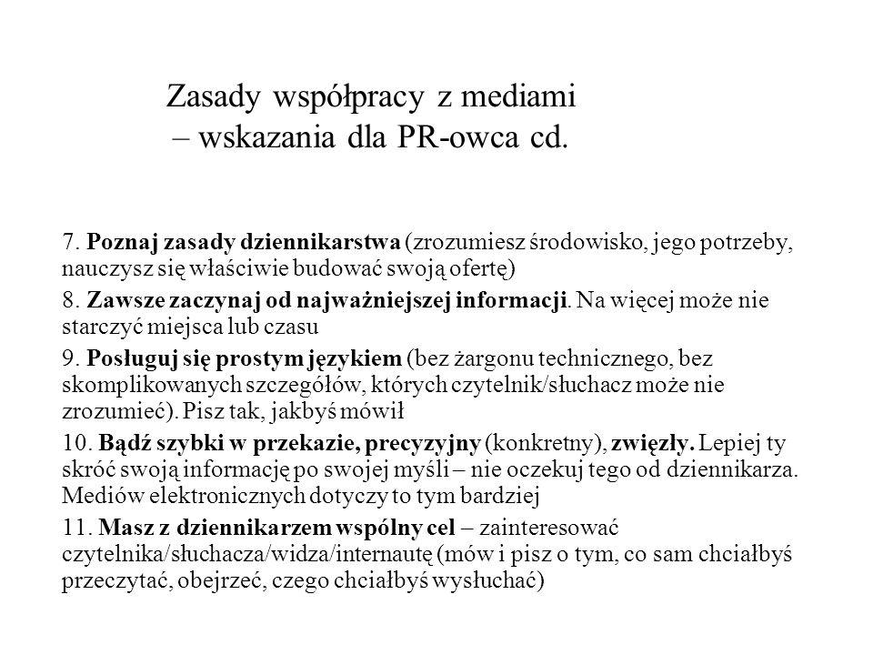 Zasady współpracy z mediami – wskazania dla PR-owca cd. 7. Poznaj zasady dziennikarstwa (zrozumiesz środowisko, jego potrzeby, nauczysz się właściwie